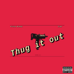 Prince Brando - Thug It Out Feat. T. Rae