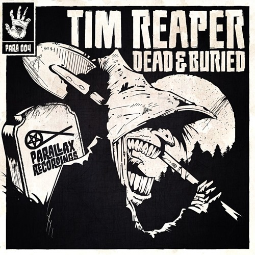 Tim Reaper - Dead & Buried EP [Parallax PARA 004]