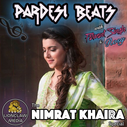 Pardesi Beats Show with Patwant Singh - Nimrat Khaira Special - Aired on 2019, Jan. 22