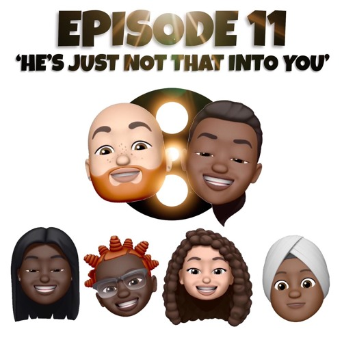 Episode 11 - He's Just Not That Into You