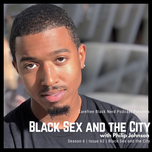 CBN Season 6 | Issue 63 | Black Sex and the City with @PhilayeFilms