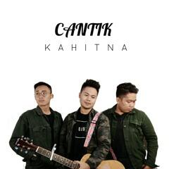 Cantik - Kahitna Cover
