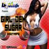 GIRL DEM SUGAR MIXTAPE (EXPLICIT) (DAGGA-TRAIN PT. 2) 2019 - DJ MILTON