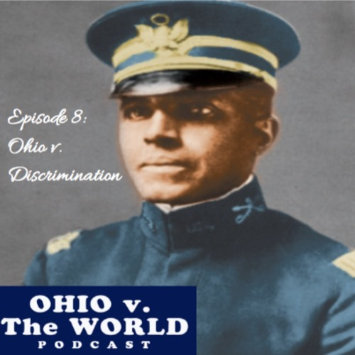 Episode 8: Ohio v. Discrimination (Col. Charles Young)