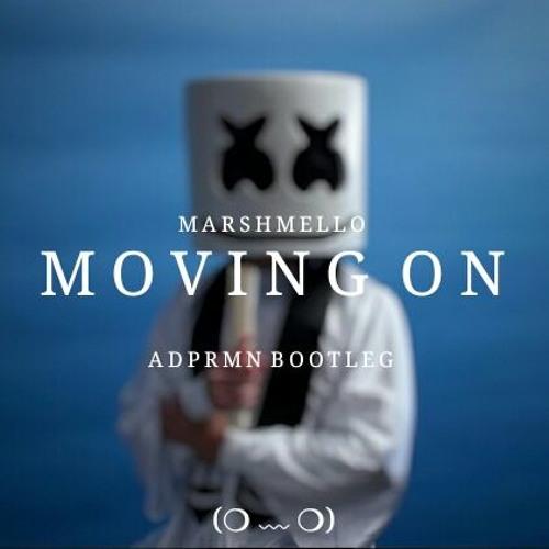 Marshmello - Moving On (ADPRMN Bootleg)
