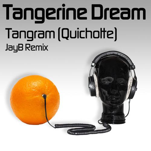 Tangerine Dream - Tangram / Quichotte (JayB Remix Bootleg)