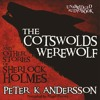 The Cotswolds Werewolf and Other Stories of Sherlock Holmes - Retail Sample