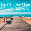 First Aid Kit - My Silver Lining (Tropical House Remix)