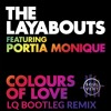 The Layabouts - Colours Of Love ft. Portia Monique (LQ Bootleg)