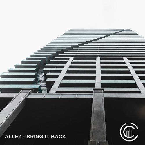 PREMIERE: Allez - Bring It Back [Cartel Collective]