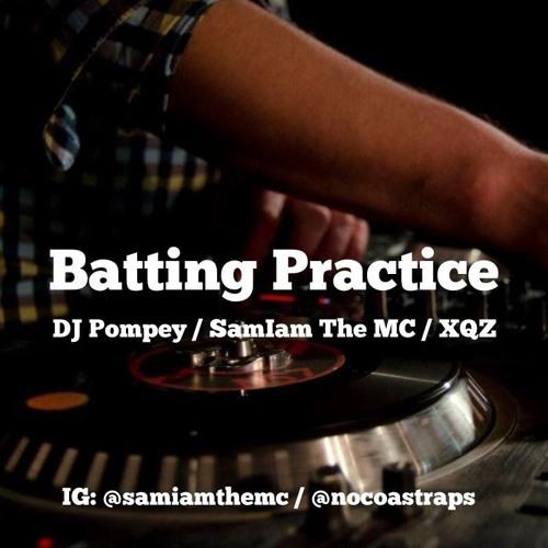 Batting Practice- Dj Pompey feat. SamIam The MC & XQZ