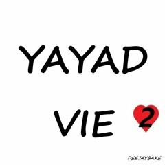 DJ BAKé - YAYAD VIE vol.2