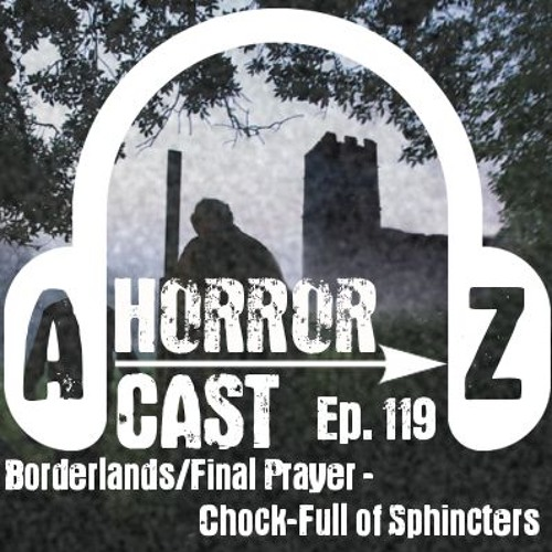 Ep 119 - The Borderlands - Chock-full of Sphincters