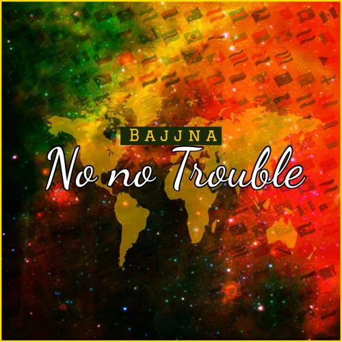 No no Trouble