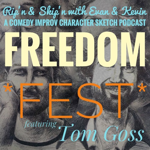 Ep 135 - Freedom Fest With Tom Goss