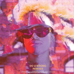 Do U Wrong Remixes