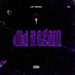 Lil Tecca - Did It Again