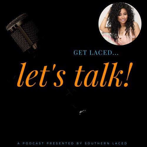 GET LACED… LET'S TALK! Podcast | Season 2 - Episode 1: Tambra Cherie