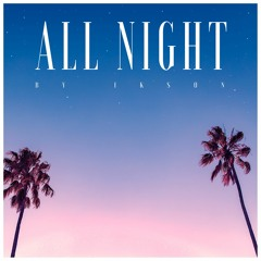 All Night (Free Download)