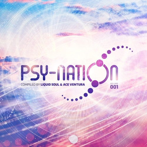 Psy-Nation Volume 001 - Compiled by Liquid Soul & Ace Ventura - Out 28th Jan!