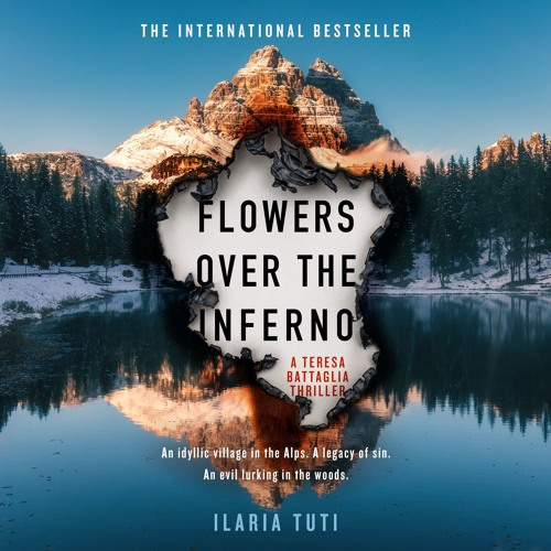Flowers Over The Inferno by Ilaria Tuti, read by Anna Bentinck