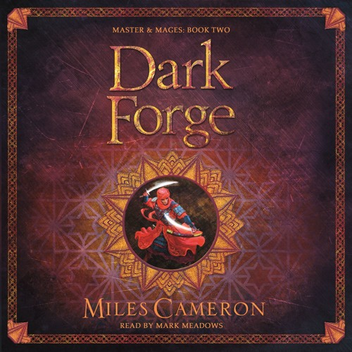 Dark Forge by Miles Cameron, read by Mark Meadows