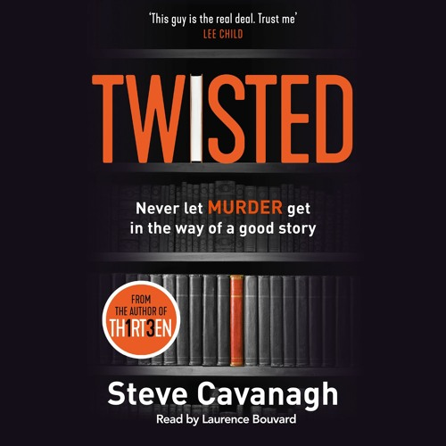 Twisted by Steve Cavanagh, read by Laurence Bouvard