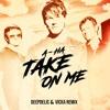 A - Ha - Take On Me (DeepDelic & Vicka Remix)[FREE DOWNLOAD]