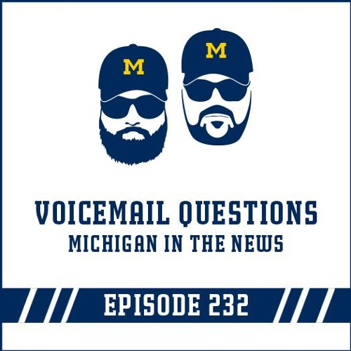 Voicemail Questions & Michigan in the News: Episode 232