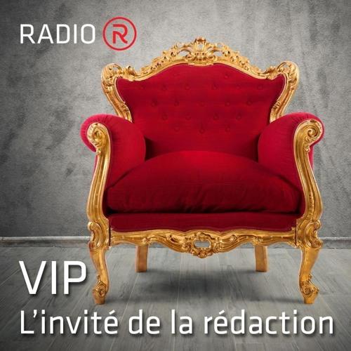 VIP - L'invité de la rédaction