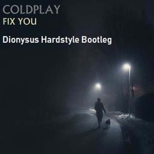 Fix You (Dionysus Bootleg)