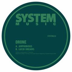 SYSTM025 - DRONE - AMPHIBIOUS/LUCID DREAMS