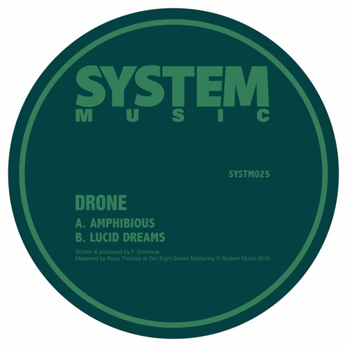 SYSTM025 - DRONE - AMPHIBIOUS/LUCID DREAMS by Drone | Free Listening