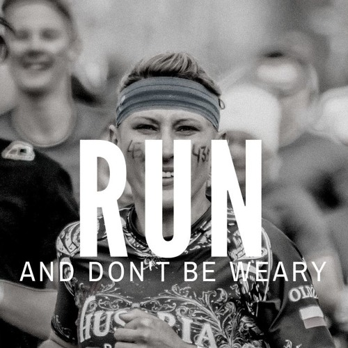 Run and Don't Get Weary