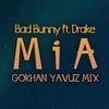 Bad Bunny Feat. Drake - Mia (Gokhan Yavuz Remix)
