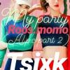 (My Party ) Tsixk ft Roos.momo -( prod by Bily - Jacky Wong)