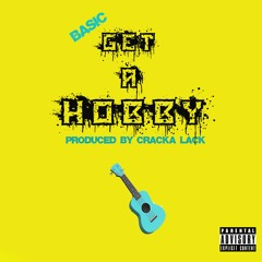 Get A Hobby (Prod. by Cracka Lack)