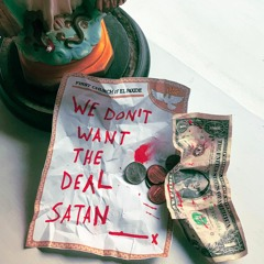 We Don't Want The Deal Satan