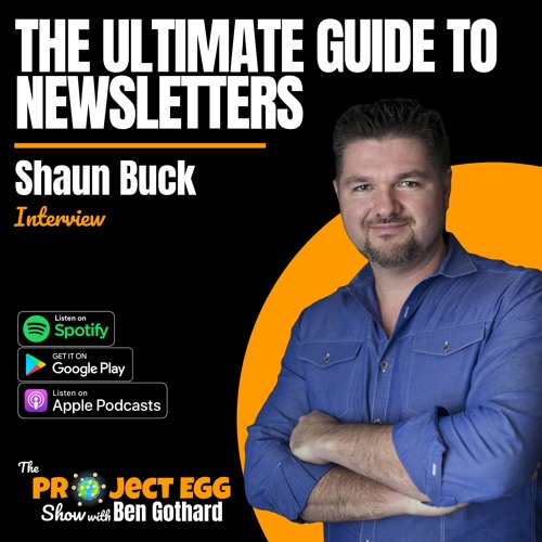 The Ultimate Guide To Newsletters: Shaun Buck