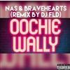 Nas & Bravehearts - Oochie Wally