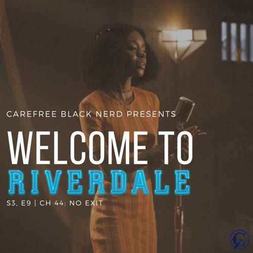 Welcome To Riverdale | S3 E9, Ch 44: No Exit