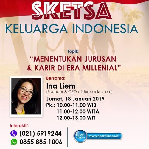 """Sketsa Keluarga Indonesia """"Karir dan Jurusan di Era Millenial"""" 18 Januari 2019"""