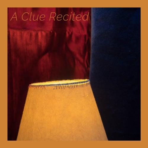 A Clue Recited