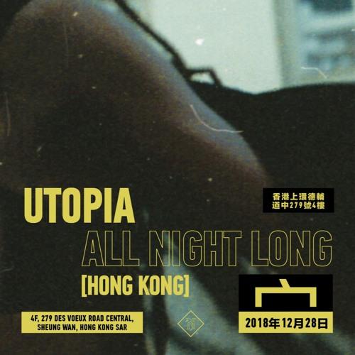Utopia All Night Long (Hong Kong) (2018年12月28號)