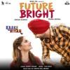 Future Bright - Jordan Sandhu