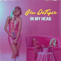 Blu DeTiger - In My Head