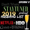 Episode 4: The Game of Thrones Season Finale, The 2019 Husband List and Birthday Brunches