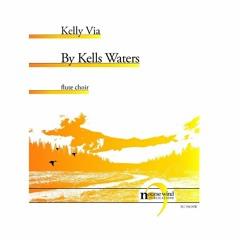 Kelly Via - By Kells Waters for Flute Choir