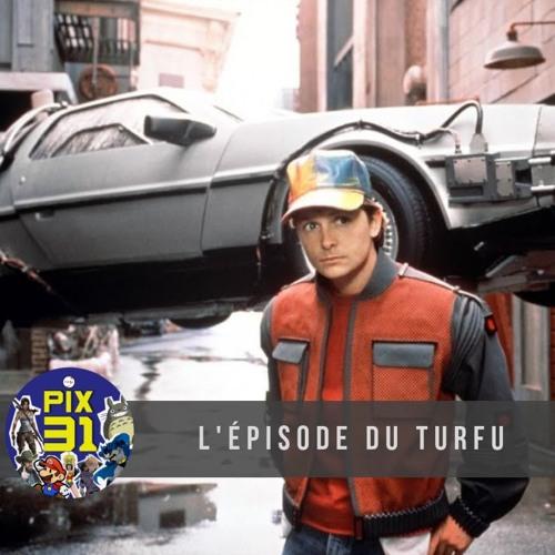 """PIX31 - S2E05 """"Le Turfu"""""""