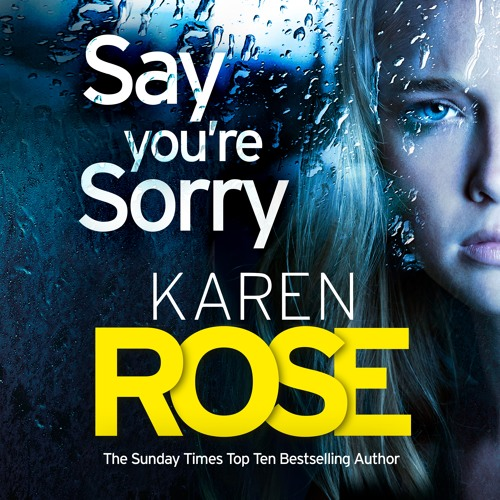 Say You're Sorry by Karen Rose, read by Joel Froomkin